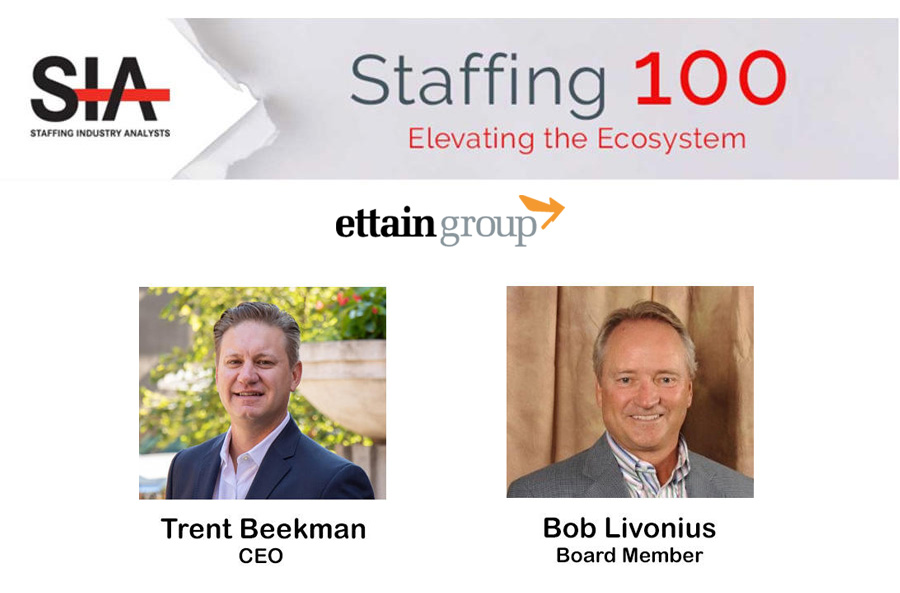 ettain group CEO Trent Beekman Recognized as One of The Most Influential People In the Staffing Industry; Board Member Bob Livonius Inducted into Staffing 100 Hall of Fame