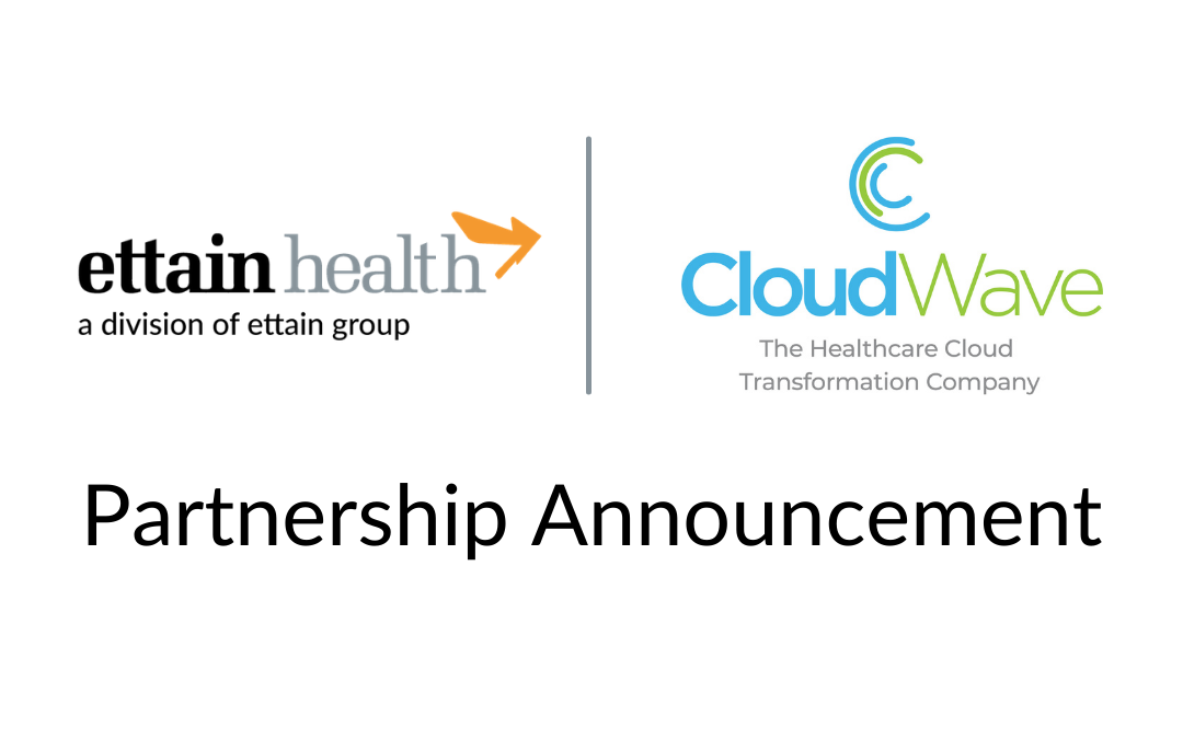 ettain health, a division of ettain group, and CloudWave Partner to Provide Healthcare IT Solutions